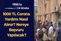 1000 TL Corona Yardımı Nasıl Alınır? Nereye Başvuru Yapılacak?