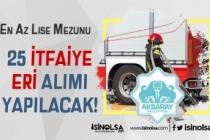 Aksaray Belediyesi İlk Defa Atanmak Üzere 25 Memur ( İtfaiye Eri )Alacak!