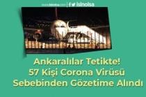Ankaralılar Tetikte! 57 Kişi Corona Virüsü Sebebi ile Gözetim Altına Alındı