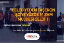 Belediyeden Taşeron İşçilerine Yüzde 34 Zam Müjdesi!