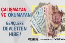 Çalışmayan ve Okumayan Gençlere Müjde! 17 Bin Euro Hibe Desteği!