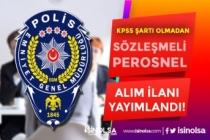 EGM KPSS Şartı Olmadan 2020-2 Sözleşmeli Personel Alımı Yapacak!