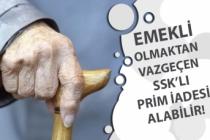 Emekli Olmak İstemeyen SSK'lı SGK'dan Prim İadesi Alabilecek!
