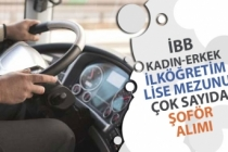 İBB KPSSsiz İlköğretim ve Lise Mezunu Kadın Erkek Şoför Alımı Yapıyor!