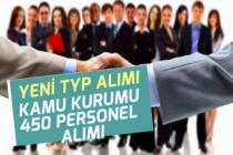 Yeni TYP İlanları Açıklandı! Kamu Kurumlarına 450 Personel Alımı!