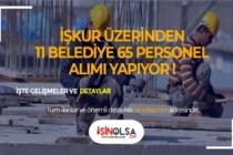 11 Belediye KPSS Şartsız 65 Personel Alımı Yapacak!