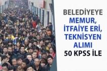 Belediye Başkanlığına 50 KPSS ile İtfaiye, Memur ve Teknisyen Alımı!