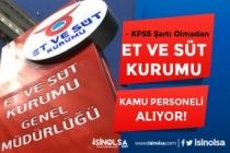Et ve Süt Kurumu İŞKUR'da Kamu Grubu KPSS'siz Personel Alım İlanı Yayımladı!