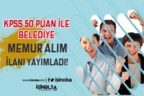 Yeni Belediye Memur Alım İlanı Geldi! 50 KPSS Puanı İle Kadın Erkek Alım