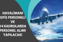 Havalimanlarına Ofis Elemanı ve Bir Çok Kadroda Tecrübe Şartsız Personel Alımı!