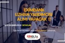 Türkiye İhracat Kredi Bankası Eximbank Uzman Yardımcısı Alacak!