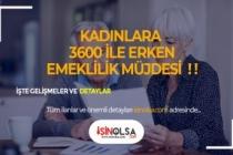 Kadınlara 3600 ile Emeklilik Yolu! Kimler Yararlanabiliyor!