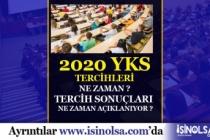 2020 YKS Tercihleri Ne Zaman? Tercih Sonuçları Ne Zaman Açıklanacak?