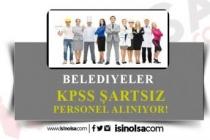 Belediyelere Farklı Kadrolarda KPSS Şartsız Personel Alınıyor!