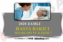 2020 Kamuda Hasta Bakıcı Maaşları Ne Kadar?