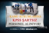 Kamu Kurumlarına KPSS Şartsız İlköğretim Mezunu 71 Personel Alınacak!