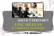 Kamuya Lise Mezunu 15 Yeni Personel Alınacak!