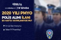 TYT İle Lise Mezunu Polis Alımı Yayımlanıyor mu? 2020 PMYO Duyurusu?