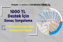 1000 TL Destek İçin Sonuç Sorgulama! 1000 TL Destek Doğum Yılının Son Rakamı PTT Ödeme!