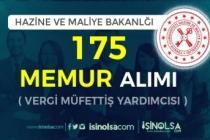 Hazine ve Maliye Bakanlığından Yeni İlan! 175 Vergi Müfettiş Yardımcısı Alımı