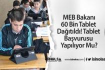 MEB Bakanı: 60 Bin Tablet Dağıtıldı! Tablet Başvurusu Yapılıyor Mu?