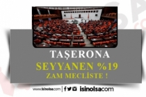 Taşerona Seyyanen Yüzde 19 Zam Mecliste!