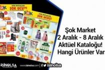 Şok Market 2 Aralık - 8 Aralık Aktüel Kataloğu! Hangi Ürünler Var