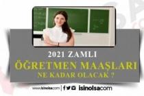 2021'de Öğretmen Maaşları Ne Olacak?