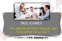 2021 Ticaret Denetmen Yardımcısı Maaşları