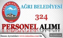 Ağrı Belediyesinde Çalışmak Üzere En Az Okur-Yazar Olan 324 Personel Alınacak!