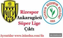 Ankaragücü ve Çaykur Rizespor Süper Lige Çıktı!