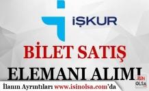 İŞKUR Vasıtasıyla Bilet Satış Elemanı Alınacak