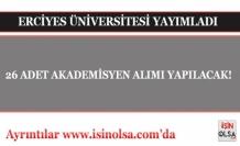 Erciyes Üniversitesi 26 Adet Akademisyen Alımı Yapacak