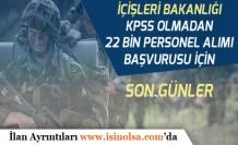 İçişleri Bakanlığı KPSS'siz Personel Alımı Başvuruları İçin Son Günler!