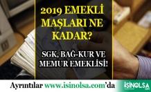 2019 Emekli Maaşı Ne Kadar: SSK, Bağ-Kur, Memur