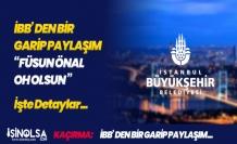 İstanbul Büyükşehir Belediyesinden (İBB) Garip Paylaşım Kafaları Karıştırdı
