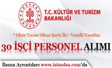 Kültür ve Turizm Bakanlığı 30 Vasıflı Vasıfsız İşçi ve Personel Alımı İlanı