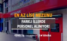 Akbank Personel Alımı Yapıyor: En Az Lise Mezunu Olmak Şart