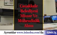 Çanakkale Ezine Belediyesi Mimar ve Mühendis Alıyor
