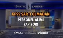 İş Bankası KPSS Şartsız Uzman Yardımcıları Alıyor