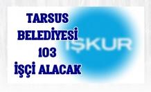 Tarsus Belediyesi 103 İşçi Alımı Yapacak