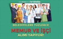 Belediyelere Yüzlerce Memur ve İşçi Alımları Yapılıyor!