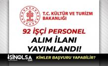 Kültür ve Turizm Bakanlığı 92 İşçi Personel Alım İlanı Yayımladı! KPSS Şartı Yok!