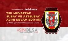 TSK KPSS'siz Muvazzaf Subay ve Astsubay Alımı Devam Ediyor!