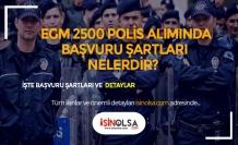 EGM 2.500 Polis Alımı İçin Kimler Başvurabilir?