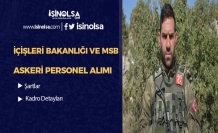 İçişleri Bakanlığı ve MSB KPSS Şartsız ve 60 KPSS ile Askeri Personel Alıyor
