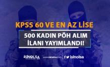 25. Dönem POMEM 500 Kadın PÖH Alım İlanı Yayımlandı! KPSS En Az 60