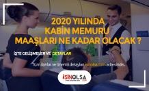 2020 Kabin Memuru Maaşları, Çalışma Şartları ve Diğer Tüm Detaylar !