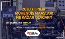 2020 Mühendis Maaşları Ne Kadar Olacak ?