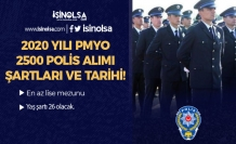 2020 PMYO Lise Mezunu 2500 Polis Alımı Tarihi ve Başvuru Şartları